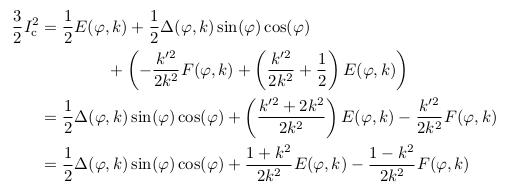 \begin{align*} \frac{3}{2}I^{2}_{\mathrm c} &= \inverse{2}E(\varphi,k) + \inverse{2}\Delta(\varphi,k)\sin(\varphi)\cos(\varphi)\\ &\qquad\qquad + \left(-\frac{k^{\prime2}}{2k^{2}}F(\varphi,k) + \left(\frac{k^{\prime2}}{2k^{2}} + \inverse{2}\right)E(\varphi,k)\right)\\ &= \inverse{2}\Delta(\varphi,k)\sin(\varphi)\cos(\varphi) + \left(\frac{k^{\prime2}+2k^{2}}{2k^{2}}\right)E(\varphi,k) - \frac{k^{\prime2}}{2k^{2}}F(\varphi,k)\\ &= \inverse{2}\Delta(\varphi,k)\sin(\varphi)\cos(\varphi) + \frac{1+k^{2}}{2k^{2}}E(\varphi,k) - \frac{1-k^{2}}{2k^{2}}F(\varphi,k) \end{align*}