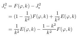 \begin{align*}  J^{2}_{\mathrm c} &= F(\varphi,k) - J^{2}_{\mathrm s}\\ &=(1-\inverse{k^{2}})F(\varphi,k) + \inverse{k^{2}}E(\varphi,k)\\ &=\inverse{k^{2}}E(\varphi,k) - \frac{1-k^{2}}{k^{2}}F(\varphi,k) \end{align*}
