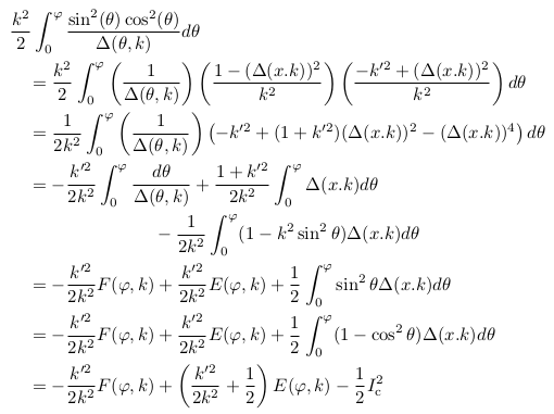 \begin{align*}  &\frac{k^{2}}{2}\int_{0}^{\varphi}\frac{\sin^2(\theta)\cos^2(\theta)}{\Delta(\theta,k)}d\theta\\ &\quad = \frac{k^{2}}{2}\int_{0}^{\varphi}\left(\inverse{{\Delta(\theta,k)}}\right)\left(\frac{1 - (\Delta(x.k))^{2}}{k^2}\right)\left(\frac{-k^{\prime2} + (\Delta(x.k))^{2}}{k^{2}}\right)d\theta\\ &\quad = \inverse{2k^{2}}\int_{0}^{\varphi}\left(\inverse{\Delta(\theta,k)}\right)\left(-k^{\prime2} + (1+k^{\prime2})(\Delta(x.k))^{2} - (\Delta(x.k))^{4}\right)d\theta\\ &\quad = -\frac{k^{\prime2}}{2k^{2}}\int_{0}^{\varphi}\frac{d\theta}{\Delta(\theta,k)} + \frac{1+k^{\prime2}}{2k^{2}}\int_{0}^{\varphi}\Delta(x.k)d\theta\\ &\qquad\qquad\qquad\qquad - \inverse{2k^{2}}\int_{0}^{\varphi}(1-k^{2}\sin^{2}\theta)\Delta(x.k)d\theta\\ &\quad = -\frac{k^{\prime2}}{2k^{2}}F(\varphi,k) + \frac{k^{\prime2}}{2k^{2}}E(\varphi,k) + \inverse{2}\int_{0}^{\varphi}\sin^{2}\theta\Delta(x.k)d\theta\\ &\quad = -\frac{k^{\prime2}}{2k^{2}}F(\varphi,k) + \frac{k^{\prime2}}{2k^{2}}E(\varphi,k) + \inverse{2}\int_{0}^{\varphi}(1 - \cos^{2}\theta)\Delta(x.k)d\theta\\ &\quad = -\frac{k^{\prime2}}{2k^{2}}F(\varphi,k) + \left(\frac{k^{\prime2}}{2k^{2}} + \inverse{2}\right)E(\varphi,k) - \inverse{2}I^{2}_{\mathrm c}\\ \end{align*}