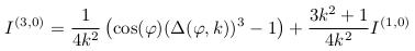 \begin{align*}  I^{(3,0)} &= \inverse{4k^{2}}\left(\cos(\varphi)(\Delta(\varphi,k))^{3}-1\right) + \frac{3k^{2}+1}{4k^{2}}I^{(1,0)} \end{align*}