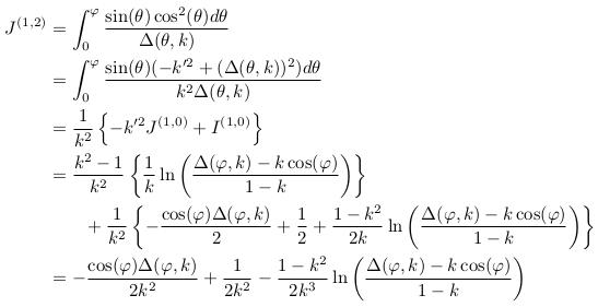\begin{align*}  J^{(1,2)} &=\int_{0}^{\varphi}\frac{\sin(\theta)\cos^{2}(\theta)d\theta}{\Delta(\theta,k)}\\ &= \int_{0}^{\varphi}\frac{\sin(\theta)(-k^{\prime2}+(\Delta(\theta,k))^{2})d\theta}{k^{2}\Delta(\theta,k)}\\ &= \inverse{k^{2}}\left\{-k^{\prime2}J^{(1,0)}+I^{(1,0)}\right\}\\ &= \frac{k^{2}-1}{k^{2}}\left\{\inverse{k}\ln\left(\frac{\Delta(\varphi,k)-k\cos(\varphi)}{1-k}\right)\right\}\\ &\qquad +\inverse{k^{2}}\left\{ -\frac{\cos(\varphi)\Delta(\varphi,k)}{2} + \inverse{2} + \frac{1-k^{2}}{2k}\ln\left(\frac{\Delta(\varphi,k)-k\cos(\varphi)}{1-k}\right)\right\}\\ &= -\frac{\cos(\varphi)\Delta(\varphi,k)}{2k^{2}} + \inverse{2k^{2}} -  \frac{1-k^{2}}{2k^{3}}\ln\left(\frac{\Delta(\varphi,k)-k\cos(\varphi)}{1-k}\right) \end{align*}