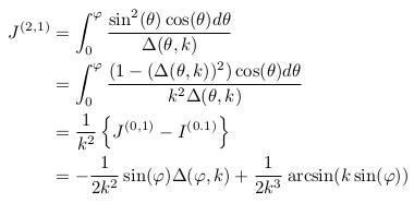 \begin{align*}  J^{(2,1)} &=\int_{0}^{\varphi}\frac{\sin^{2}(\theta)\cos(\theta)d\theta}{\Delta(\theta,k)}\\ &= \int_{0}^{\varphi}\frac{(1-(\Delta(\theta,k))^{2})\cos(\theta)d\theta}{k^{2}\Delta(\theta,k)}\\ &= \inverse{k^{2}}\left\{J^{(0,1)}-I^{(0.1)}\right\}\\ &= -\inverse{2k^{2}}\sin(\varphi)\Delta(\varphi,k) + \inverse{2k^{3}}\arcsin(k\sin(\varphi))\\ \end{align*}