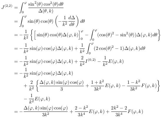 \begin{align*}  J^{(2,2)} &=\int_{0}^{\varphi}\frac{\sin^{2}(\theta)\cos^{2}(\theta)d\theta}{\Delta(\theta,k)}\\ &= \int_{0}^{\varphi}\sin(\theta)\cos(\theta)\left(-\inverse{k^{2}}\odiff{\Delta}{\theta}\right)d\theta\\ &= -\inverse{k^{2}}\left\{\Big[\sin(\theta)\cos(\theta)\Delta(\varphi,k)\Big]_{0}^{\varphi} - \int_{0}^{\varphi}(\cos^{2}(\theta)-\sin^{2}(\theta))\Delta(\varphi,k)d\theta\right\}\\ &= -\inverse{k^{2}}\sin(\varphi)\cos(\varphi)\Delta(\varphi,k) + \inverse{k^{2}}\int_{0}^{\varphi}(2\cos^{2}(\theta)-1)\Delta(\varphi,k)d\theta\\ &= -\inverse{k^{2}}\sin(\varphi)\cos(\varphi)\Delta(\varphi,k) + \frac{2}{k^{2}}I^{(0,2)} - \inverse{k^{2}}E(\varphi,k)\\ &= -\inverse{k^{2}}\sin(\varphi)\cos(\varphi)\Delta(\varphi,k)\\ &\qquad + \frac{2}{k^{2}}\left\{\frac{\Delta(\varphi,k)\sin(\varphi)\cos(\varphi)}{3} + \frac{1+k^{2}}{3k^{2}}E(\varphi,k) - \frac{1-k^{2}}{3k^{2}}F(\varphi,k)\right\}\\ &\qquad - \inverse{k^{2}}E(\varphi,k)\\ &= -\frac{\Delta(\varphi,k)\sin(\varphi)\cos(\varphi)}{3k^{2}} + \frac{2-k^{2}}{3k^{4}}E(\varphi,k) + \frac{2k^{2}-2}{3k^{4}}F(\varphi,k) \end{align*}