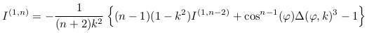 \[  I^{(1,n)} = -\inverse{(n+2)k^{2}}\left\{(n-1)(1-k^{2})I^{(1,n-2)} + \cos^{n-1}(\varphi)\Delta(\varphi,k)^{3} - 1\right\} \]