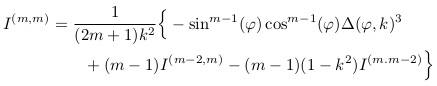 \begin{align*}  I^{(m,m)} &= \inverse{(2m+1)k^{2}}\Big\{-\sin^{m-1}(\varphi)\cos^{m-1}(\varphi)\Delta(\varphi,k)^{3}\\ &\qquad + (m-1)I^{(m-2,m)} - (m-1)(1-k^{2})I^{(m.m-2)}\Big\} \end{align*}