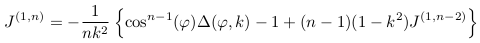 \[  J^{(1,n)} = -\inverse{nk^{2}}\left\{\cos^{n-1}(\varphi)\Delta(\varphi,k)-1 + (n-1)(1-k^{2})J^{(1,n-2)}\right\} \]