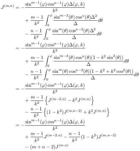 \begin{align*}  J^{(m,n)} &= -\frac{\sin^{m-1}(\varphi)\cos^{n-1}(\varphi)\Delta(\varphi,k)}{k^{2}}\\ &\qquad + \frac{m-1}{k^{2}}\int_{0}^{\varphi}\frac{\sin^{m-2}(\theta)\cos^{n}(\theta)\Delta^{2}}{\Delta}d\theta\\ &\qquad - \frac{n-1}{k^{2}}\int_{0}^{\varphi}\frac{\sin^{m}(\theta)\cos^{n-2}(\theta)\Delta^{2}}{\Delta}d\theta\\ &= -\frac{\sin^{m-1}(\varphi)\cos^{n-1}(\varphi)\Delta(\varphi,k)}{k^{2}}\\ &\qquad + \frac{m-1}{k^{2}}\int_{0}^{\varphi}\frac{\sin^{m-2}(\theta)\cos^{n}(\theta)(1-k^{2}\sin^{2}(\theta))}{\Delta}d\theta\\ &\qquad - \frac{n-1}{k^{2}}\int_{0}^{\varphi}\frac{\sin^{m}(\theta)\cos^{n-2}(\theta)(1-k^{2}+k^{2}\cos^{2}(\theta))}{\Delta}d\theta\\ &= -\frac{\sin^{m-1}(\varphi)\cos^{n-1}(\varphi)\Delta(\varphi,k)}{k^{2}}\\ &\qquad + \frac{m-1}{k^{2}}\left\{J^{(m-2,n)}-k^{2}J^{(m,n)}\right\}\\ &\qquad - \frac{n-1}{k^{2}}\left\{(1-k^{2})J^{(m,n-2)}+k^{2}J^{(m,n)}\right\}\\ &= -\frac{\sin^{m-1}(\varphi)\cos^{n-1}(\varphi)\Delta(\varphi,k)}{k^{2}}\\ &\qquad + \frac{m-1}{k^{2}}J^{(m-2,n)} - \frac{n-1}{k^{2}}(1-k^{2})J^{(m,n-2)}\\ &\qquad - (m+n-2)J^{(m,n)}\\ \end{align*}