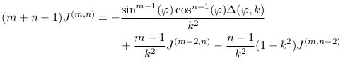 \begin{align*}  (m+n-1)J^{(m,n)} &= -\frac{\sin^{m-1}(\varphi)\cos^{n-1}(\varphi)\Delta(\varphi,k)}{k^{2}}\\ &\qquad + \frac{m-1}{k^{2}}J^{(m-2,n)} - \frac{n-1}{k^{2}}(1-k^{2})J^{(m,n-2)}\\ \end{align*}