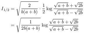 \begin{align*}  I_{1/2} &= \sqrt{\frac{2}{b(a+b)}}\cdot\frac{1}{2}\log\frac{\sqrt{a+b}+\sqrt{2b}}{\sqrt{a+b}-\sqrt{2b}}\\  &= \sqrt{\frac{1}{2b(a+b)}}\log\frac{\sqrt{a+b}+\sqrt{2b}}{\sqrt{a+b}-\sqrt{2b}} \end{align*}