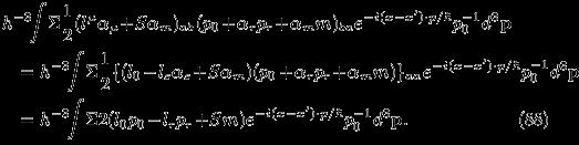 <br /> \begin{eqnarray*}<br /> &&h^{-3}\!\!\int\!\Sigma\frac{1}{2}(l^\mu\alpha_\mu\! +\! S\alpha_m)_{ab}(p_0\! +\! \alpha_rp_r\! +\! \alpha_mm)_{ba}e^{-i(x-x^\prime)\cdot p/\hbar}p^{-1}_0d^3\mathbf{p} \\<br /> &&\quad = h^{-3}\!\!\int\!\Sigma\frac{1}{2}\{(l_0\! -\! l_s\alpha_s\! +\! S\alpha_m)(p_0\! +\! \alpha_rp_r\! +\! \alpha_mm)\}_{aa}e^{-i(x-x^\prime)\cdot p/\hbar}p^{-1}_0d^3\mathbf{p} \\<br /> &&\quad = h^{-3}\!\!\int\!\Sigma{2}(l_0p_0\! -\! l_rp_r\! +\! Sm)e^{-i(x-x^\prime)\cdot p/\hbar}p^{-1}_0d^3\mathbf{p}. \qquad \qquad \qquad (88)<br /> \end{eqnarray*}<br />