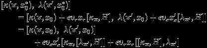 \begin{eqnarray*}&&[\kappa(\mathbf{x},x^\ast_0),\ \lambda(\mathbf{x}^\prime,x^\ast_0)] = [\kappa(\mathbf{x},x_0)+\epsilon v_r x_r[\kappa_{\mathbf{x}},H],\ \lambda(\mathbf{x}^\prime,x_0)+\epsilon v_s x^\prime_s[\lambda_{\mathbf{x}^\prime},H]] \\&&\quad =[\kappa(\mathbf{x},x_0),\ \lambda(\mathbf{x}^\prime,x_0)] + \epsilon v_s x^\prime_s[\kappa_{\mathbf{x}}, [\lambda_{\mathbf{x}^\prime},H]] + \epsilon v_r x_r[[\kappa_{\mathbf{x}},H], \lambda_{\mathbf{x}^\prime}]end{eqnarray*}