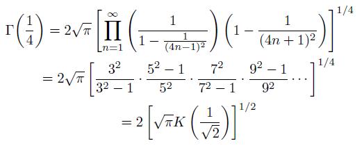 \begin{eqnarray*}  &\Gamma{\left(\frac{1}{4}\right)} = 2\sqrt{\pi}\left[\prod_{n=1}^{\infty}\left(\frac{1}{1-\frac{1}{(4n-1)^{2}}}\right)\left(1-\frac{1}{(4n+1)^{2}}\right)\right]^{1/4} \\ &\quad = 2\sqrt{\pi}\left[\frac{3^2}{3^2-1}\cdot\frac{5^2-1}{5^2}\cdot\frac{7^2}{7^2-1}\cdot\frac{9^2-1}{9^2}\cdots\right]^{1/4}\\ &\quad =2\left[\sqrt{\pi}K\left(\frac{1}{\sqrt{2}}\right)\right]^{1/2} \end{eqnarray*}