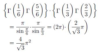 \begin{align*} &\left\{\Gamma\left(\frac{1}{6}\right)\Gamma\left(\frac{5}{6}\right)\right\}{\cdot}\left\{\Gamma\left(\frac{1}{3}\right)\Gamma\left(\frac{2}{3}\right)\right\}\\ & \quad = \frac{\pi}{\sin{\frac{\pi}{6}}}{\cdot}\frac{\pi}{\sin{\frac{\pi}{3}}} = (2\pi){\cdot}\left(\frac{2}{\sqrt{3}}\pi\right)\\ & \quad = \frac{4}{\sqrt{3}}\pi^{2} \end{align*}