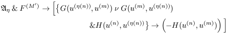 \begin{eqnarray*}   &&\mathfrak{A}_{\eta} \mathand F^{(M^{\prime})} \rightarrow \Big[\big\{G(u^{(\eta(n))},u^{(m)}) \mathbin{\nu} G(u^{(m)}, u^{(\eta(n))})\hspace{20mm}\\  &&\hspace{40mm} \mathand H(u^{(n)},u^{(\eta(n))} \big\} \rightarrow \left(-H(u^{(n)},u^{(m)})\right) \Big]  \end{eqnarray*}